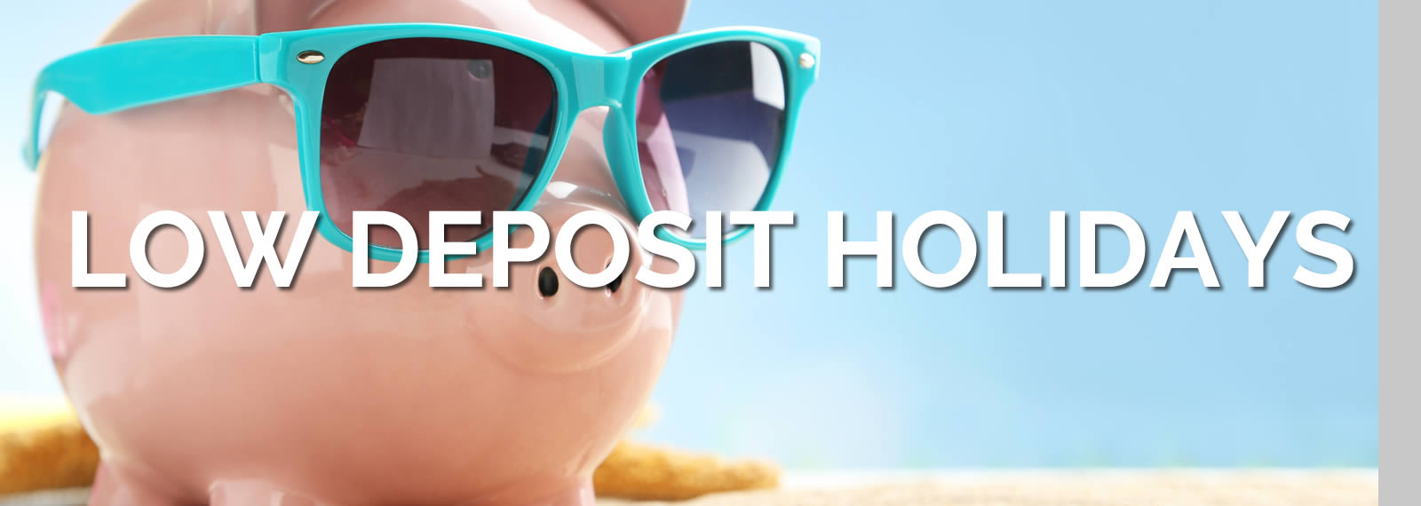 Low Deposit Holidays