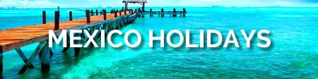 Mexico Holidays