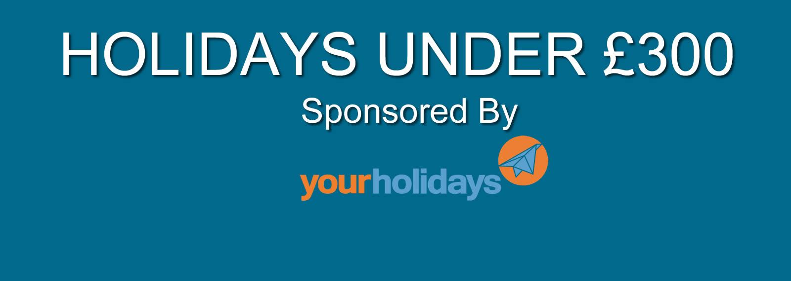 Holidays Under £300